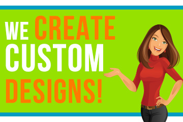 Create your own custom designs!